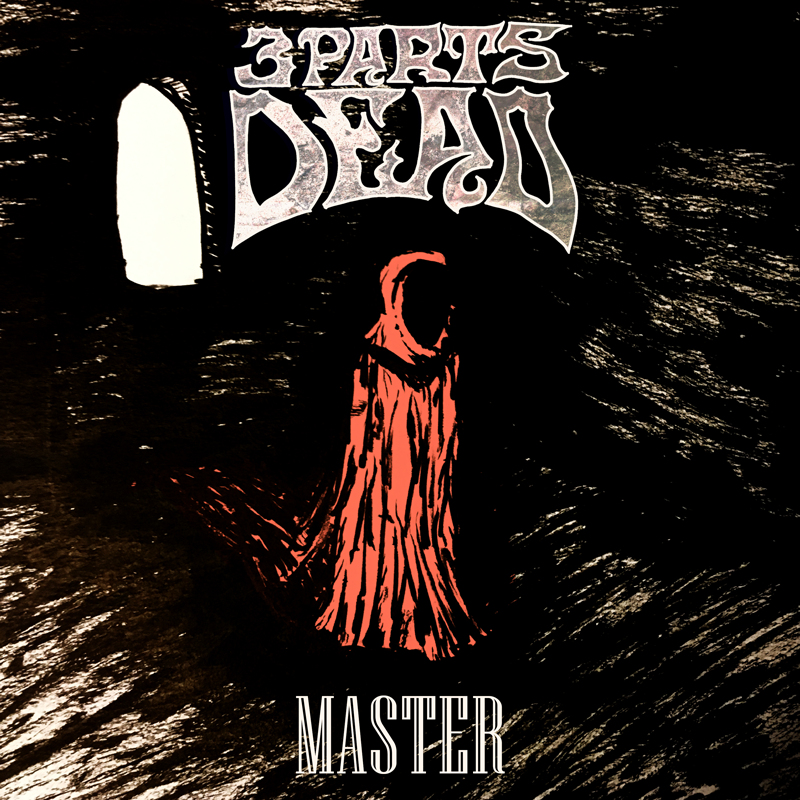 Master - 3 Parts Dead - August 2nd 2016